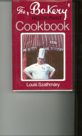 The Bakery Restaurant Cookbook by Louis Szathmary
