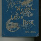 The Original White House Cook Book 1887 Edition New and Enlarged Edition Cookbook