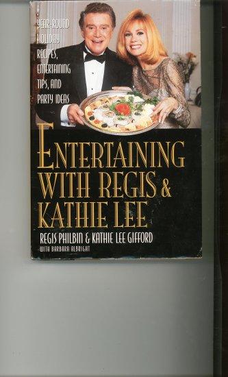 Entertaining With Regis & Kathie Lee Cookbook by Regis Philbin & Kathie Lee Gifford
