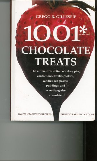 1001 Chocolate Treats Cookbook by Gregg R. Gillespie