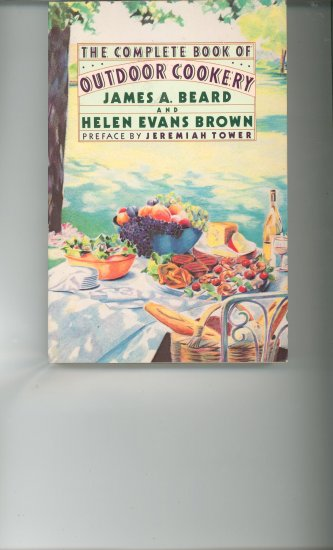 The Complete Book Of Outdoor Cookery Cookbook by James A. Beard & Helen Evans Brown
