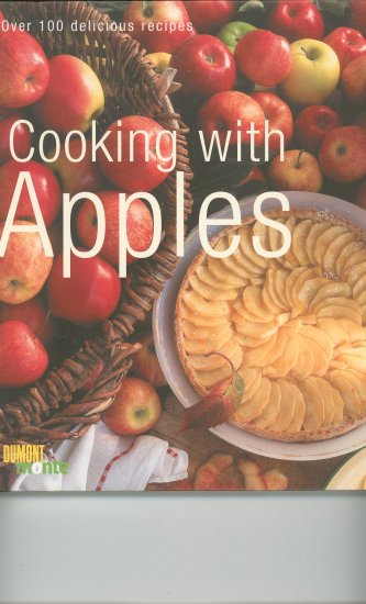 Cooking With Apples Cookbook by Dumont Monte