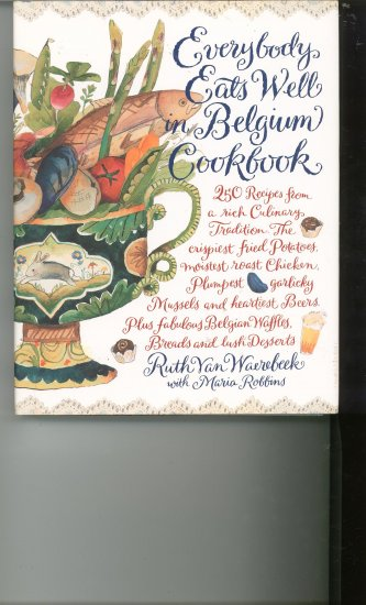 Everybody Eats Well in Belgium Cookbook by Ruth Van Waerebeek