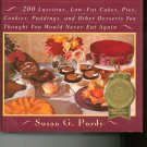 Have Your Cake and Eat It Too Cookbook by Susan G. Purdy
