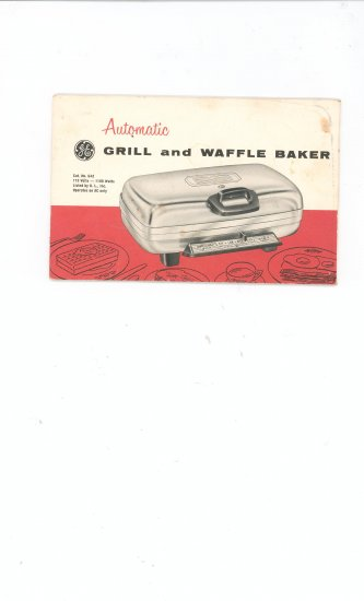 GE Automatic Grill And Waffle Baker Instructions and Recipes Owners Manual Vintage