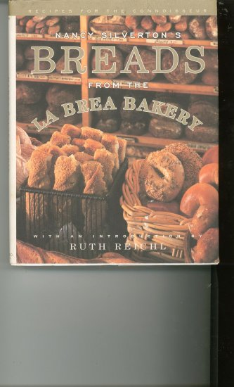 Breads From The La Brea Bakery Cookbook by Nancy Silverton