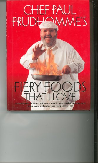 Fiery Foods That I Love Cookbook by Chef Paul Prudhomme