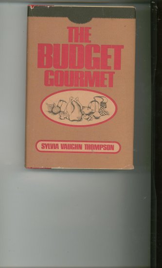 The Budget Gourmet Cookbook by Sylvia Vaughn Thompson  Vintage Item