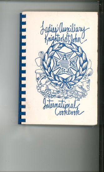 Ladies Auxiliary Knights Of St. John International Cookbook