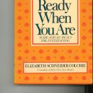Ready When You Are Cookbook by Elizabeth Schneider Colchie First Edition