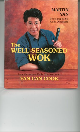 The Well Seasoned Wok Cookbook by Martin Yan