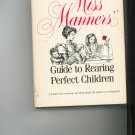 Miss Manners by Judith Martin Guide to Rearing Perfect Children