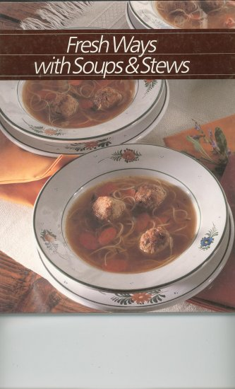 Fresh Ways With Soups & Stews Cookbook