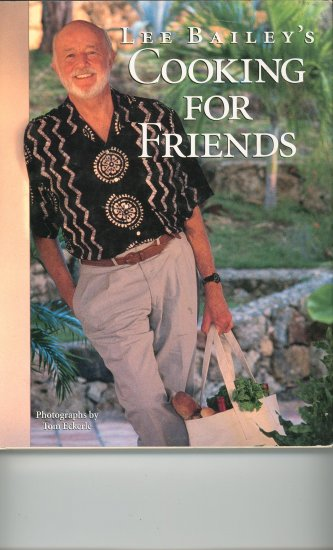 Cooking For Friends Cookbook by Lee Bailey