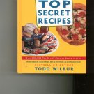 A Treasury Of Top Secret Recipes Cookbook by Todd Wilbur