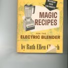 Mary Meade's Magic Recipes For The Electric Blender Cookbook by Ruth Ellen Church Vintage Item