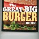 The Great Big Burger Cookbook by Jane Murphy & Liz Yeh Singh 1558322477