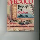 Mexico Through My Kitchen Window Cookbook by Maria A. De Carbia Vintage Item First Printing
