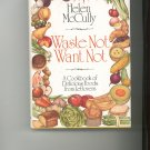 Waste Not Want Not Cookbook by Helen McCully  0394495497