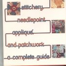 Stitchery Needlepoint Applique & Patchwork A Complete Guide by Shirley Marein 670670553 Vintage Item