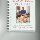 More So Fat Low Fat No Fat Cookbook by Betty Rohde 0684815745