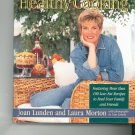 Joan Lunden's Healthy Cooking Cookbook by Joan Lunden & Laura Morton 0316535885