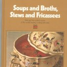 Soups and Broths Stews and Fricassees Cookbook by Time Life Volume 9 Vintage