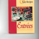 Quick & Easy Recipes Entrees Cookbook by Food Writers Favorites 091147904x