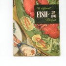 250 Different Fish and Sea Food Recipes 9 Cookbook by Culinary Arts Institute Vintage Item