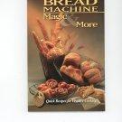 Bread Machine Magic & More Volume 36 Cookbook by American Cooking Guild