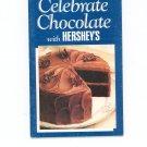 Celebrate Chocolate With Hersheys Cookbook