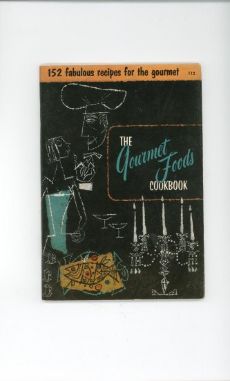 The Gourmet Foods Cookbook # 112 by Culinary Arts Institute Vintage Item