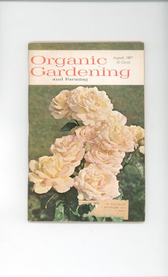 Organic Gardening And Farming Magazine August 1967 Vintage