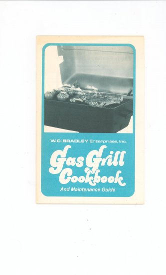 W C Bradley Gas Grill Cookbook And Maintenance Guide