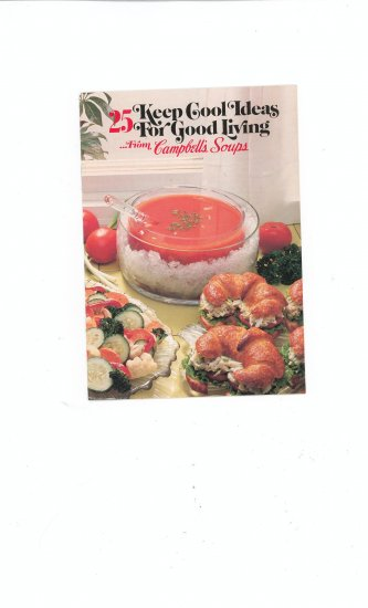 25 Keep Cool Ideas For Good Living Cookbook by Campbells Soups