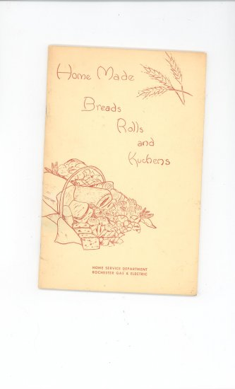Home Made Breads Rolls + Cookbook by Rochester Gas & Electric Company Vintage Regional New York