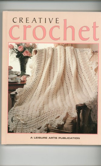 Creative Crochet A Leisure Arts Publication Book 0942237625