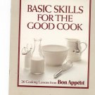 Basic Skills For The Good Cook Cookbook by Bon Appetit