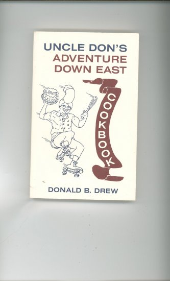Uncle Dons Adventure Down East Cookbook by Donald B Drew 0961794003