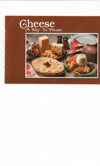 Cheese A Way To Please Cookbook by ADA American Dairy Association