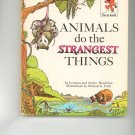 Animals Do The Strangest Things by Leonora & Arthur Hornblow Childrens Book Vintage