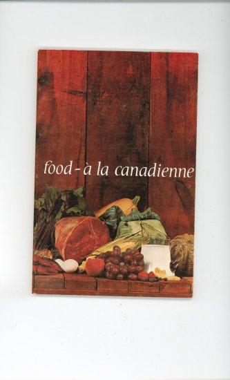Food a la Canadienne Cookbook Vintage