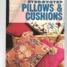 Step By Step Pillows & Cushions by Hilary More 069620732x