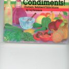 Condiments Cookbook by Jay Solomon Signed / Autographed Chutneys Relishes Sauces 089594443x