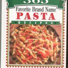 365 Favorite Brand Name Pasta Recipes Cookbook 0785319778