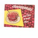 Cranberries And How To Cook Them Cookbook Vintage by Eatmor Cranberries