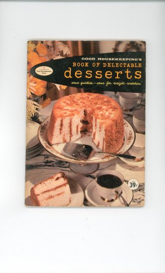 Good Housekeepings Book Of Delectable Desserts #11 Cookbook Vintage