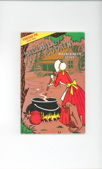 Hillbilly Cookin Mountaineer Style Cookbook by The Tates Vintage Vinegar Pie