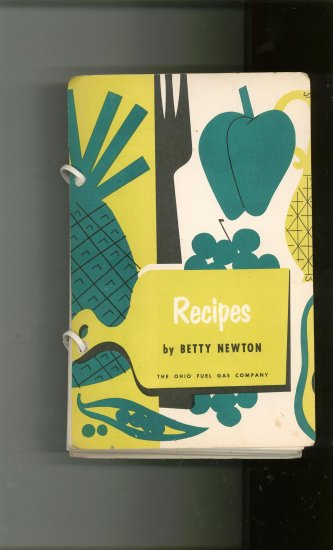 Recipes by Betty Newton Cookbook Regional Advertising The Ohio Fuel Gas Company Vintage