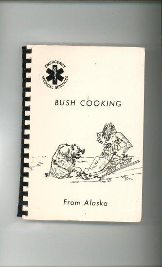 Bush Cooking Cookbook Regional Community Vintage EMT EMS Alaska